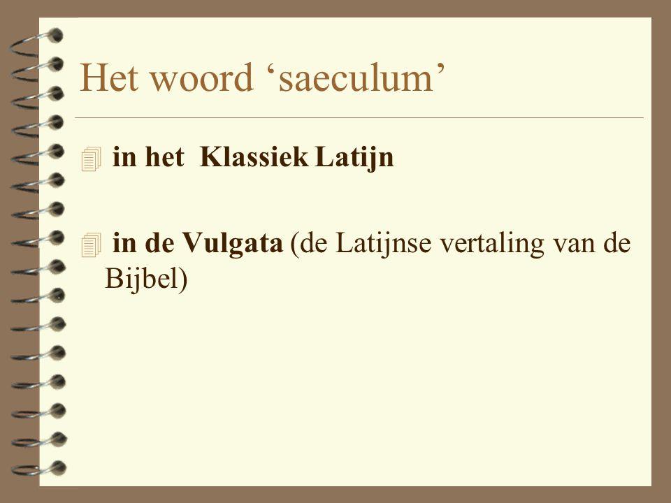 Het woord 'saeculum' in het Klassiek Latijn