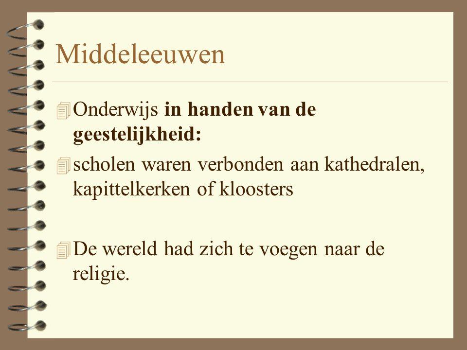 Middeleeuwen Onderwijs in handen van de geestelijkheid: