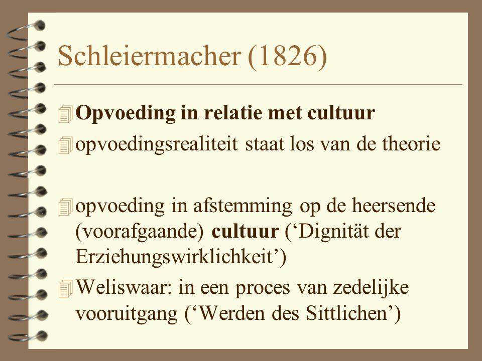Schleiermacher (1826) Opvoeding in relatie met cultuur