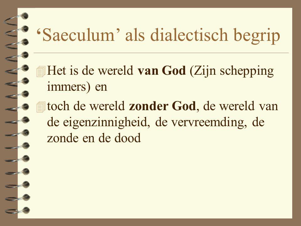 'Saeculum' als dialectisch begrip