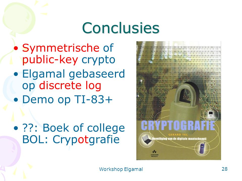 Conclusies Symmetrische of public-key crypto