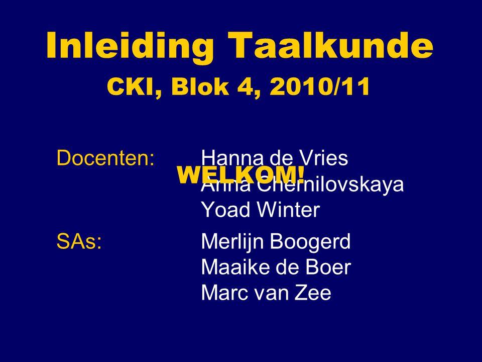 Inleiding Taalkunde CKI, Blok 4, 2010/11