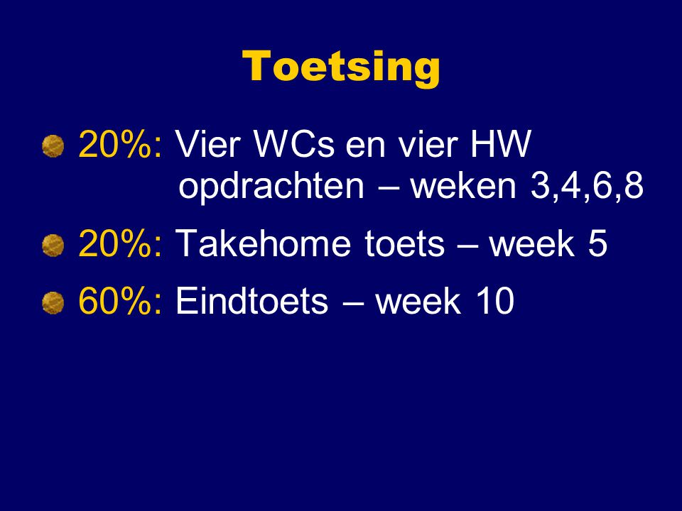 Toetsing 20%: Vier WCs en vier HW opdrachten – weken 3,4,6,8