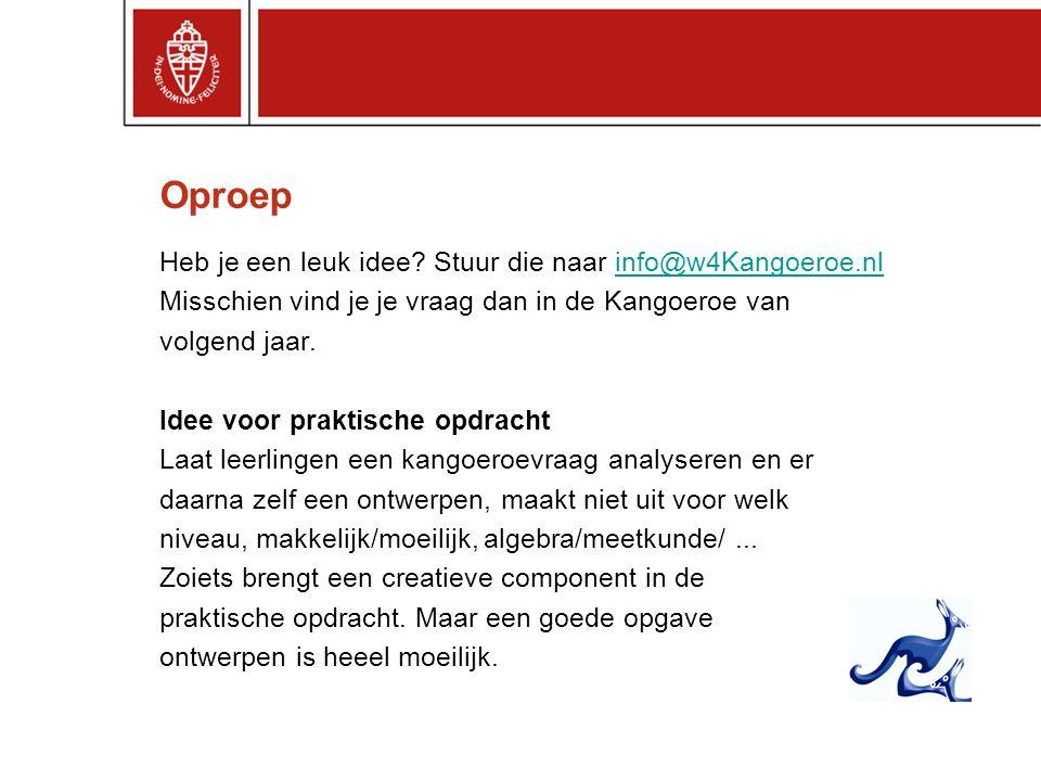 Oproep Heb je een leuk idee Stuur die naar info@w4Kangoeroe.nl