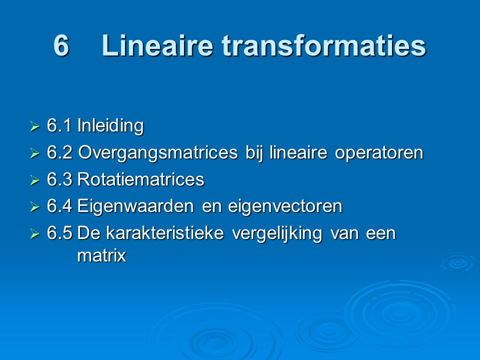 6 Lineaire transformaties