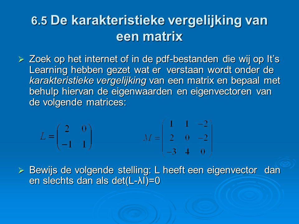 6.5 De karakteristieke vergelijking van een matrix
