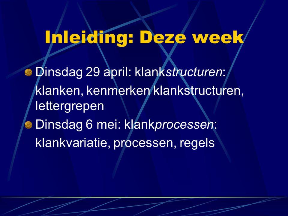 Inleiding: Deze week Dinsdag 29 april: klankstructuren: