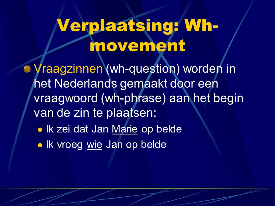 Verplaatsing: Wh-movement
