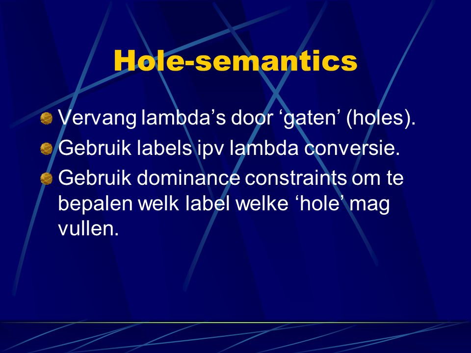 Hole-semantics Vervang lambda's door 'gaten' (holes).