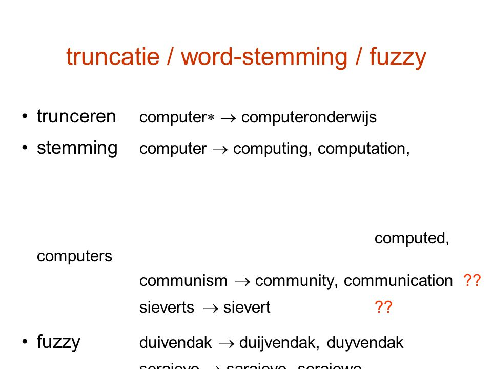 truncatie / word-stemming / fuzzy