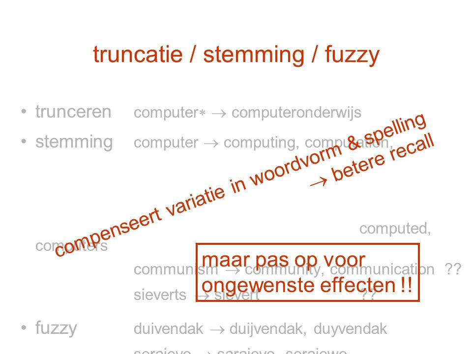 truncatie / stemming / fuzzy