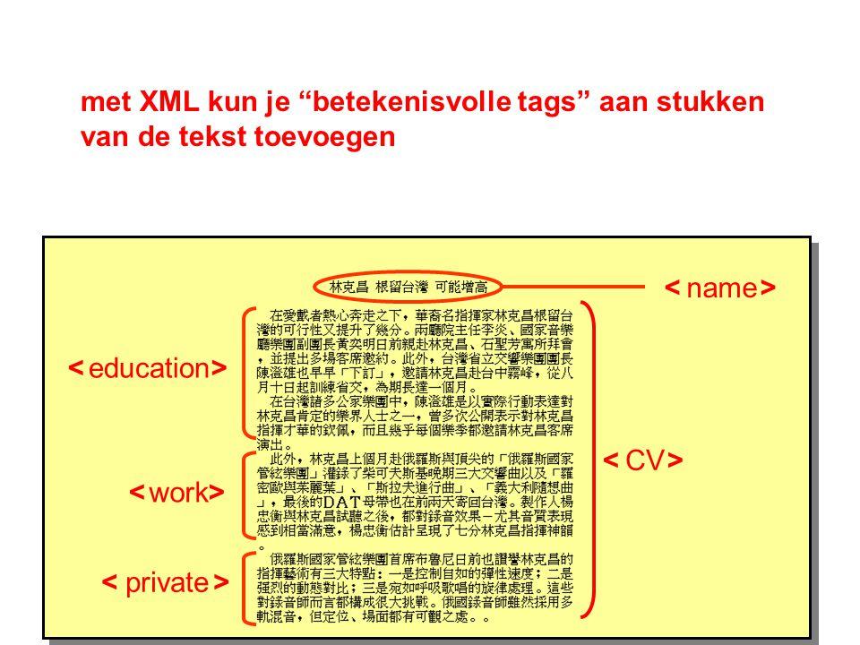met XML kun je betekenisvolle tags aan stukken