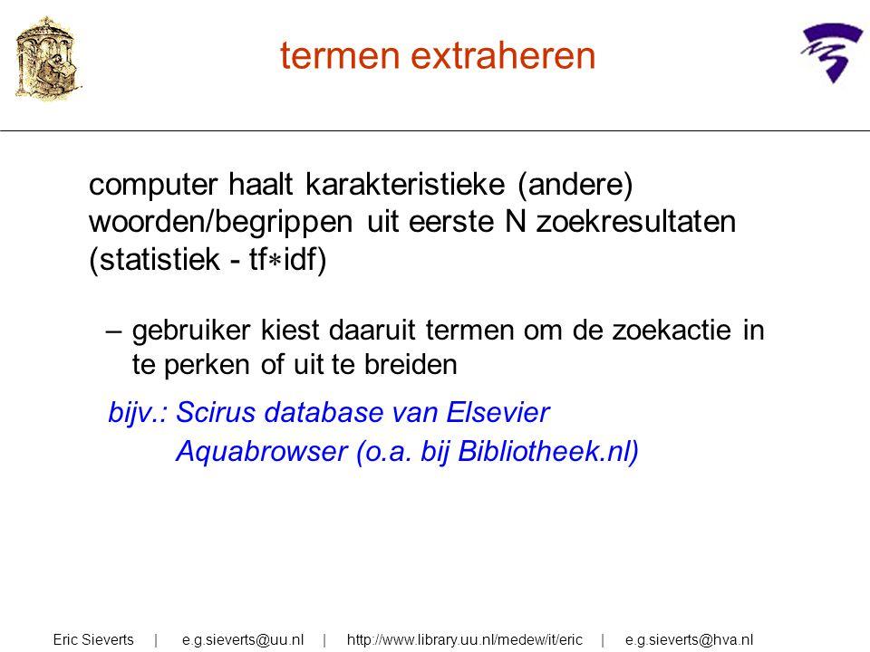 termen extraheren bijv.: Scirus database van Elsevier