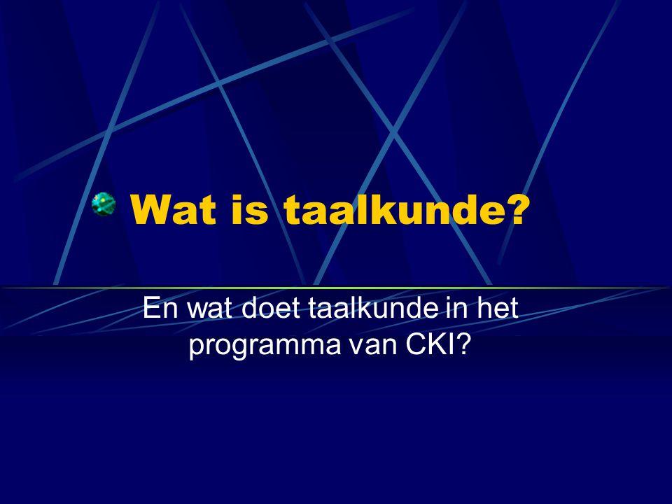 En wat doet taalkunde in het programma van CKI