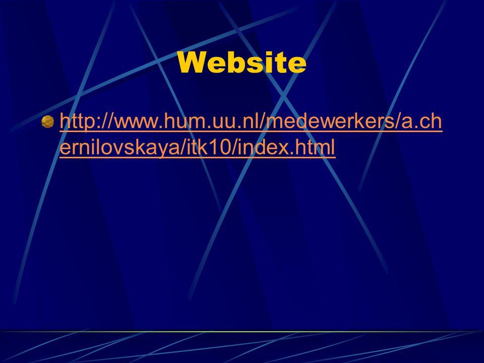 Website http://www.hum.uu.nl/medewerkers/a.chernilovskaya/itk10/index.html