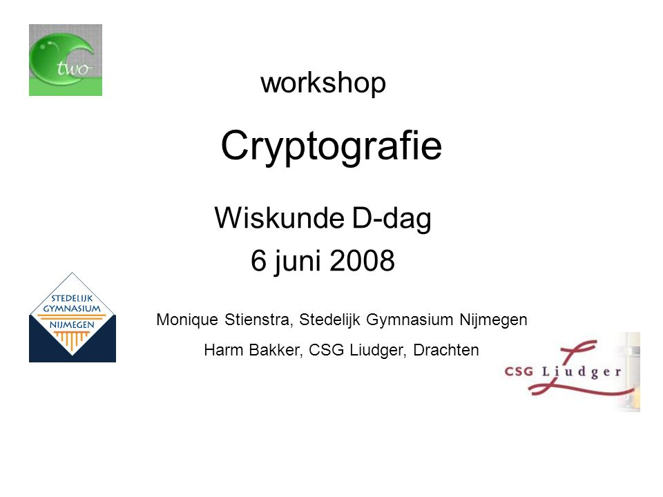 Cryptografie workshop Wiskunde D-dag 6 juni 2008