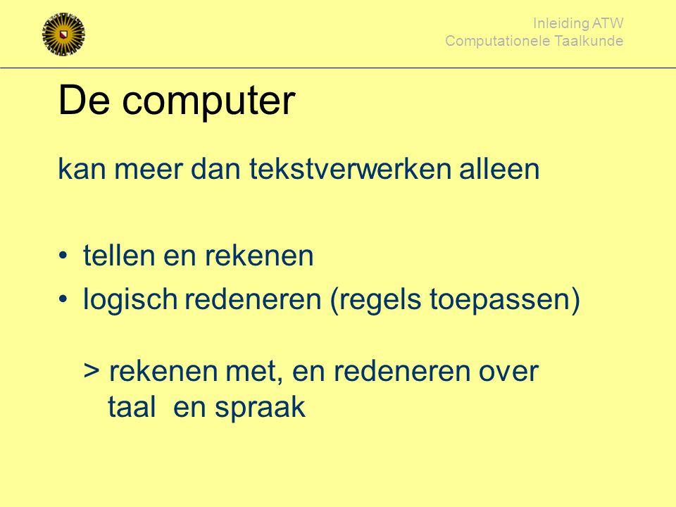 De computer kan meer dan tekstverwerken alleen tellen en rekenen