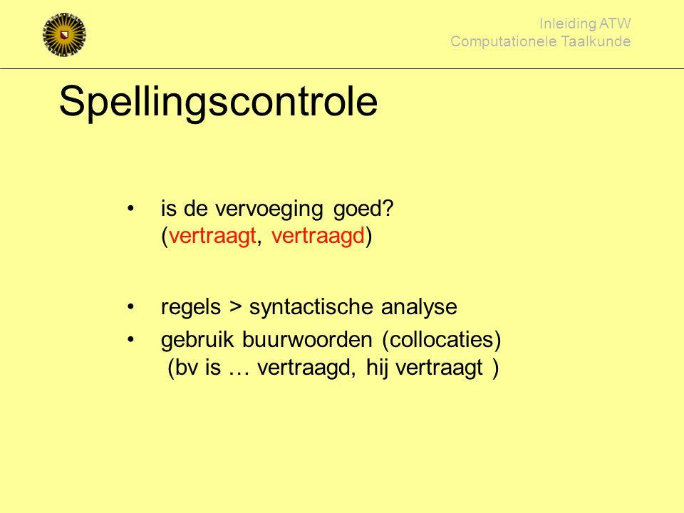 Spellingscontrole is de vervoeging goed (vertraagt, vertraagd)