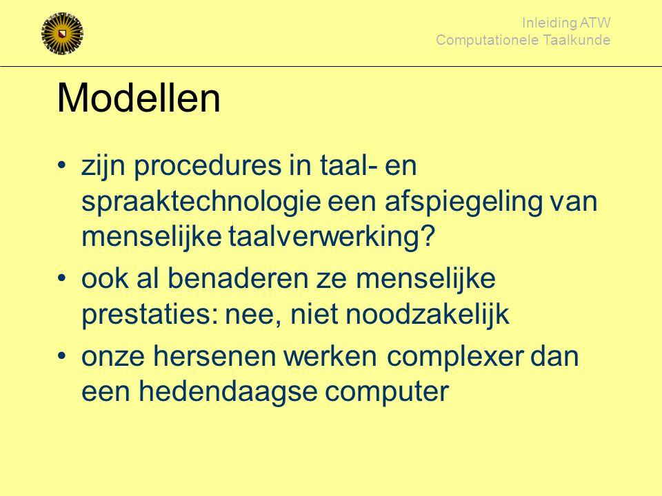 Modellen zijn procedures in taal- en spraaktechnologie een afspiegeling van menselijke taalverwerking