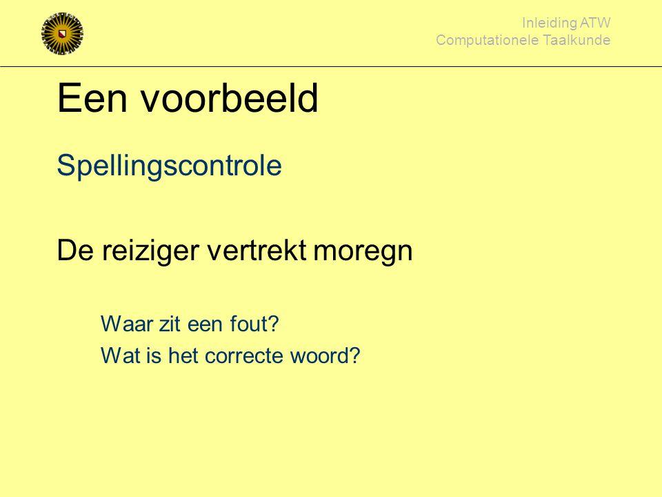 Een voorbeeld Spellingscontrole De reiziger vertrekt moregn