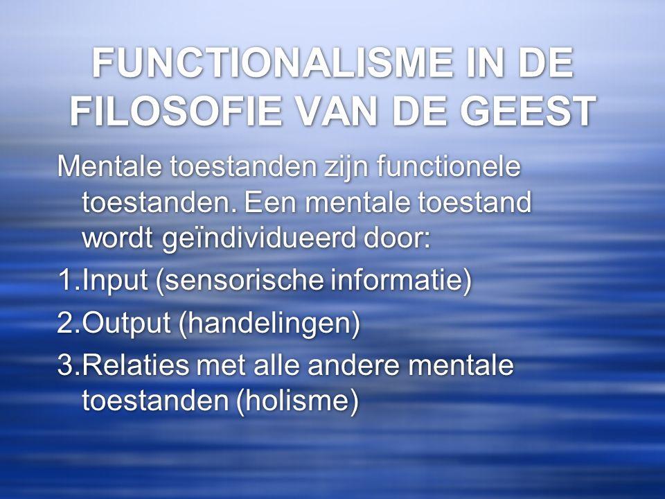 FUNCTIONALISME IN DE FILOSOFIE VAN DE GEEST