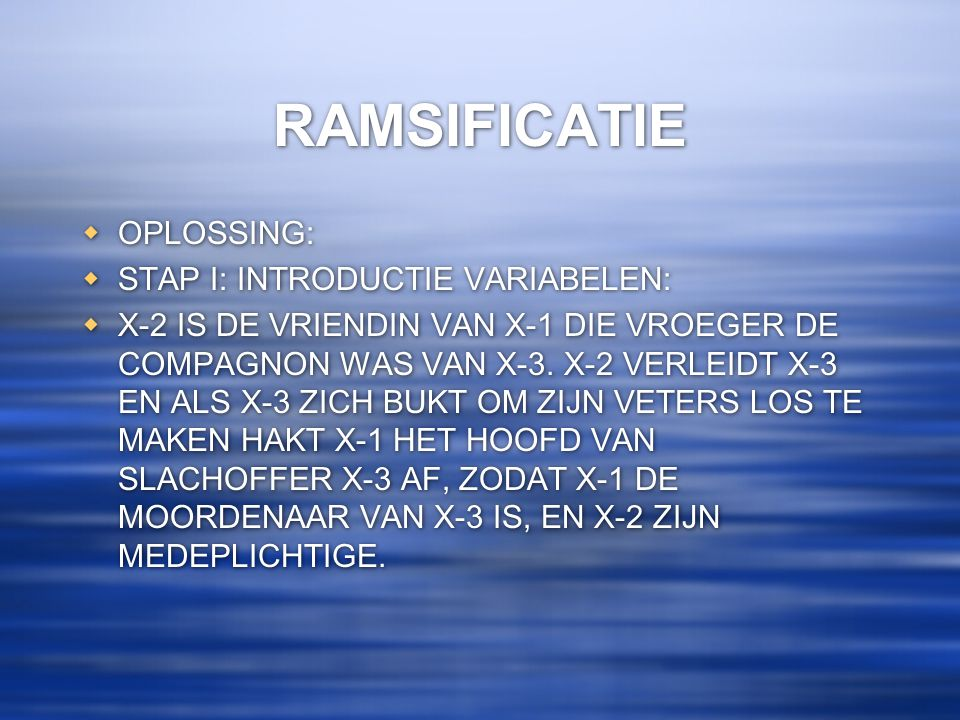 RAMSIFICATIE OPLOSSING: STAP I: INTRODUCTIE VARIABELEN: