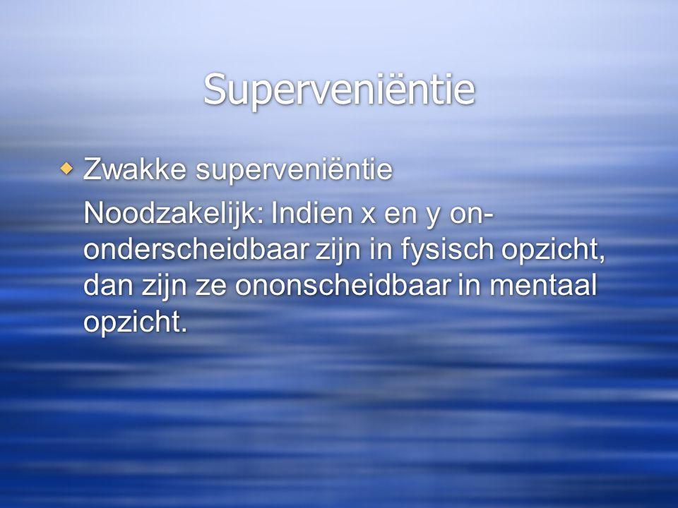 Superveniëntie Zwakke superveniëntie