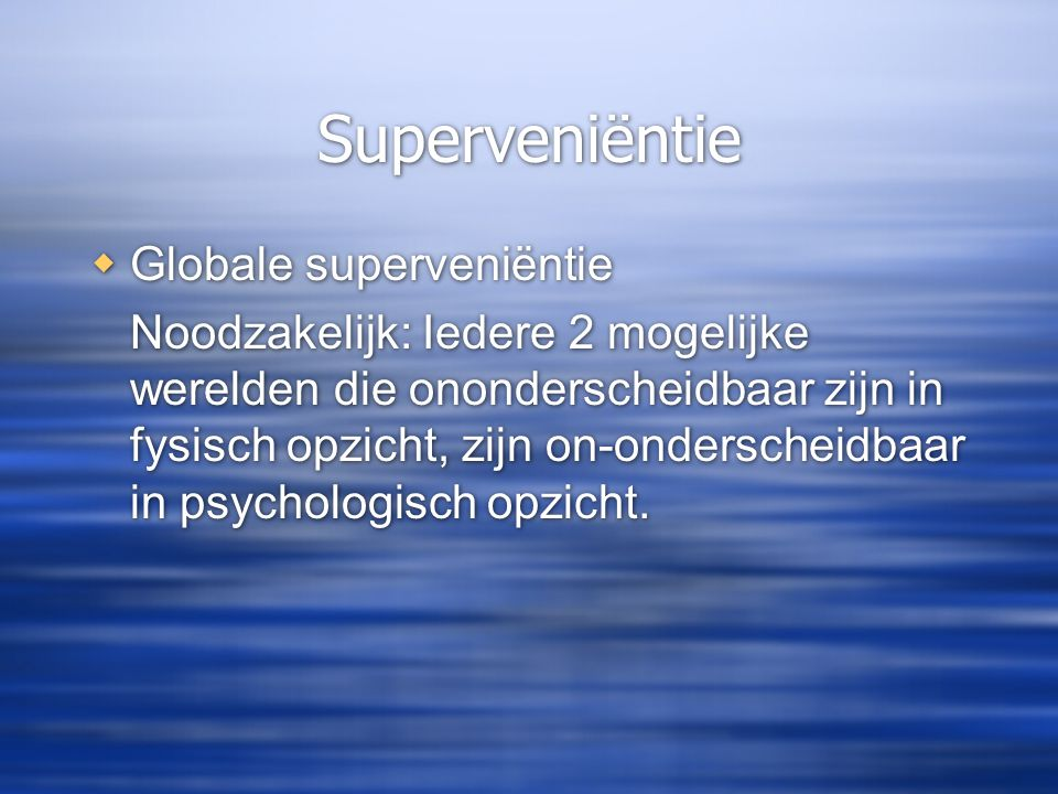 Superveniëntie Globale superveniëntie
