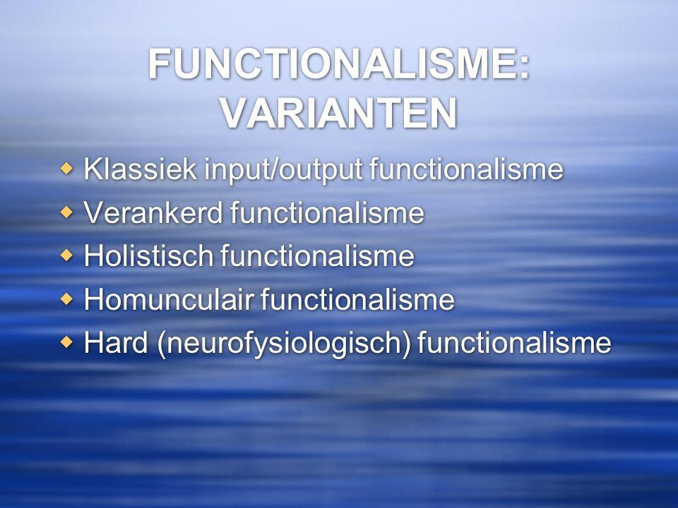 FUNCTIONALISME: VARIANTEN