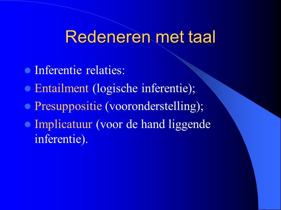 Redeneren met taal Inferentie relaties: