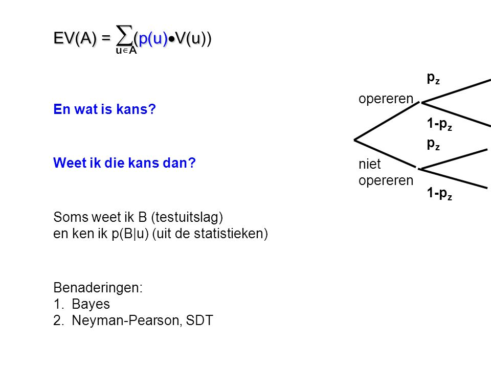 EV(A) = (p(u)V(u)) u∊A pz opereren En wat is kans