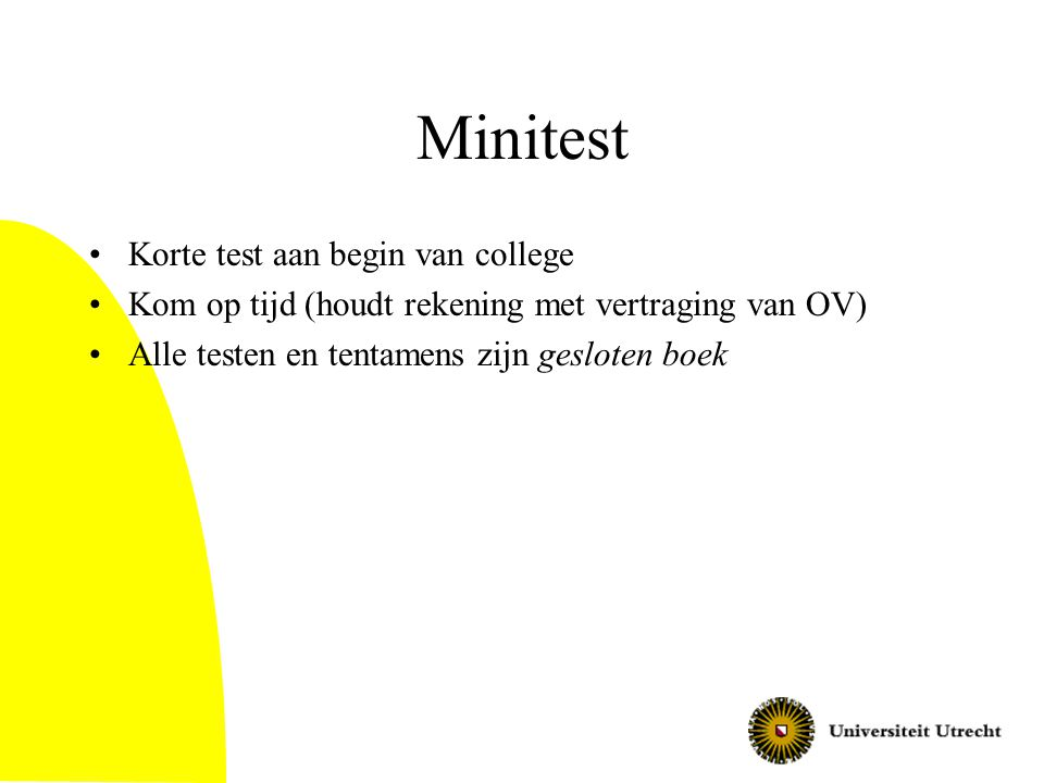 Minitest Korte test aan begin van college