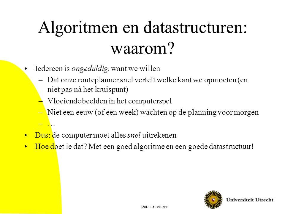 Algoritmen en datastructuren: waarom