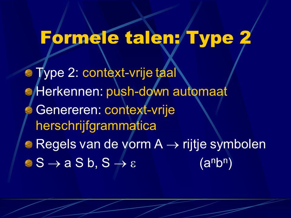 Formele talen: Type 2 Type 2: context-vrije taal