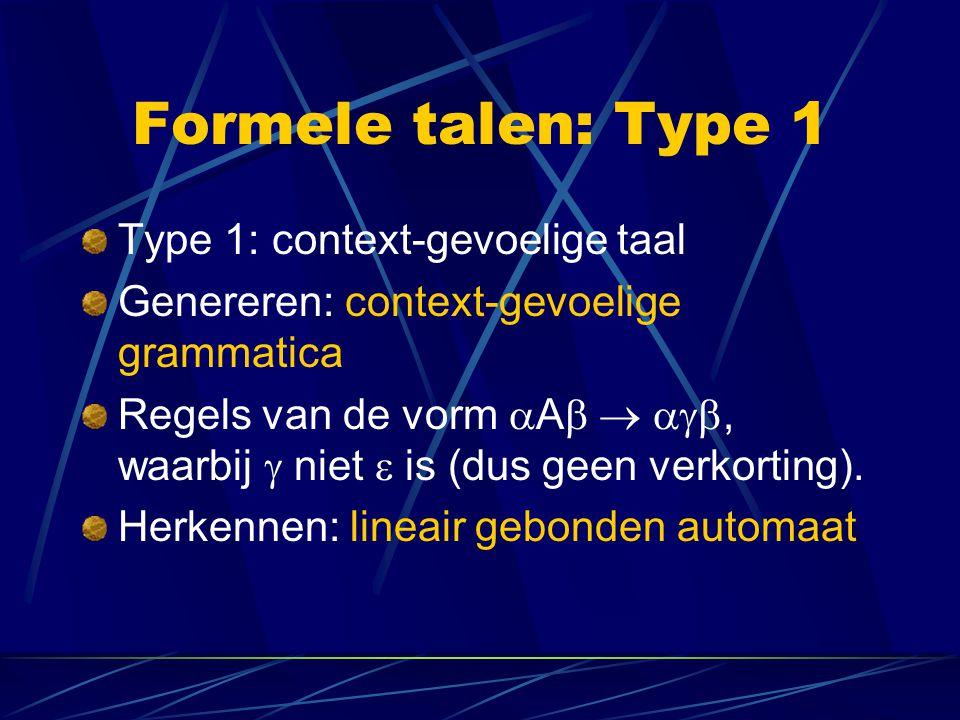 Formele talen: Type 1 Type 1: context-gevoelige taal