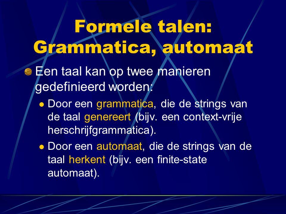 Formele talen: Grammatica, automaat