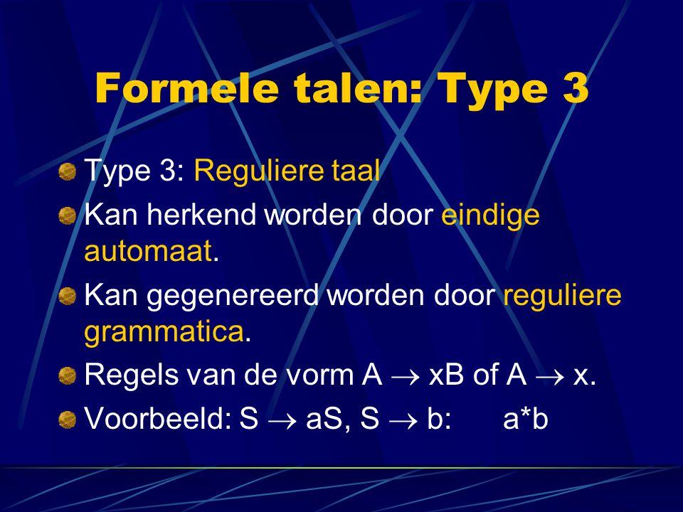 Formele talen: Type 3 Type 3: Reguliere taal