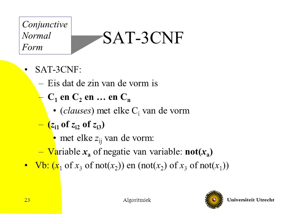 SAT-3CNF Conjunctive Normal Form SAT-3CNF: