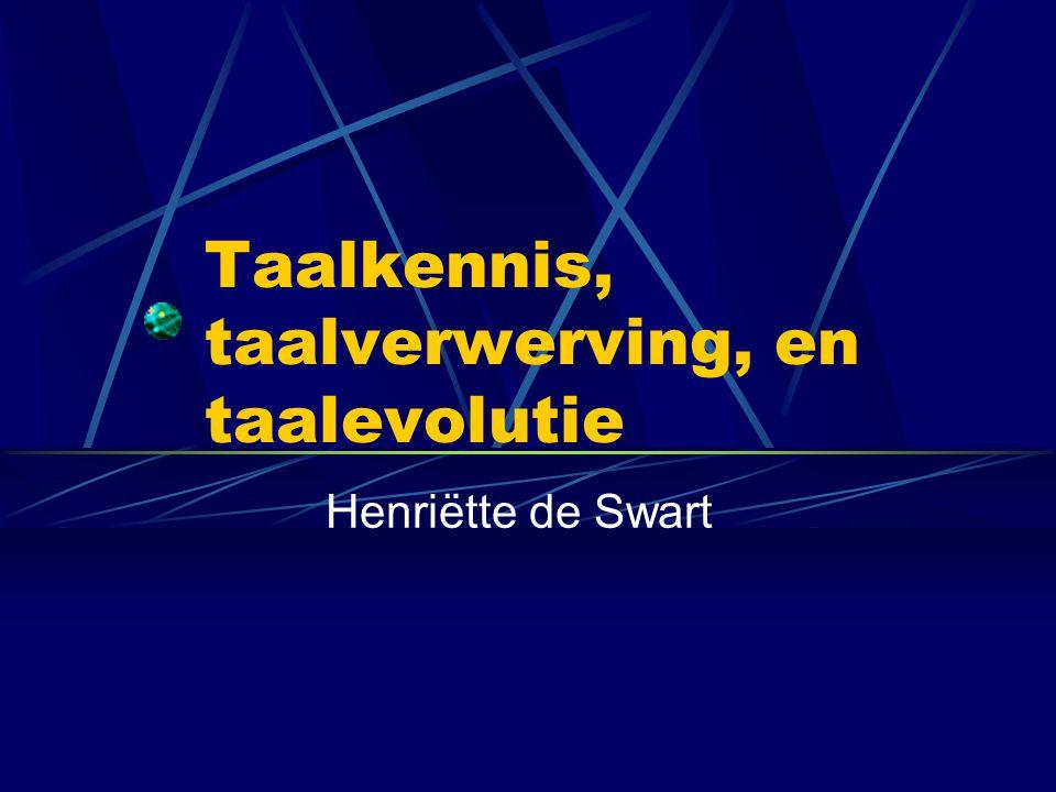 Taalkennis, taalverwerving, en taalevolutie