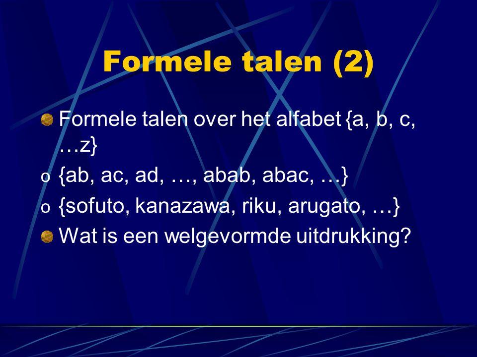 Formele talen (2) Formele talen over het alfabet {a, b, c, …z}