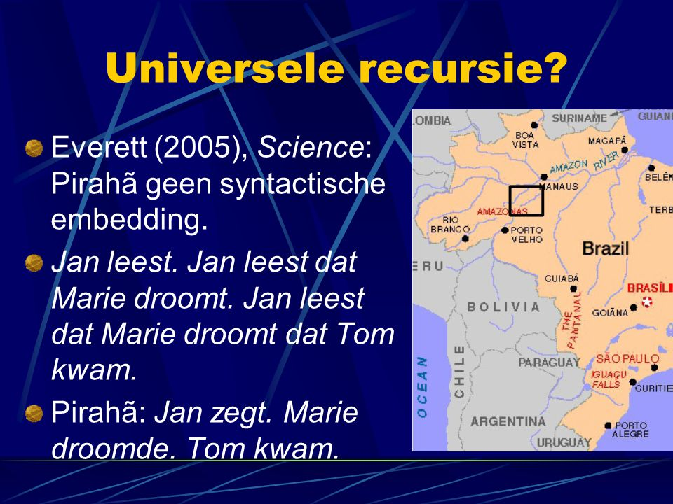 Universele recursie Everett (2005), Science: Pirahã geen syntactische embedding.