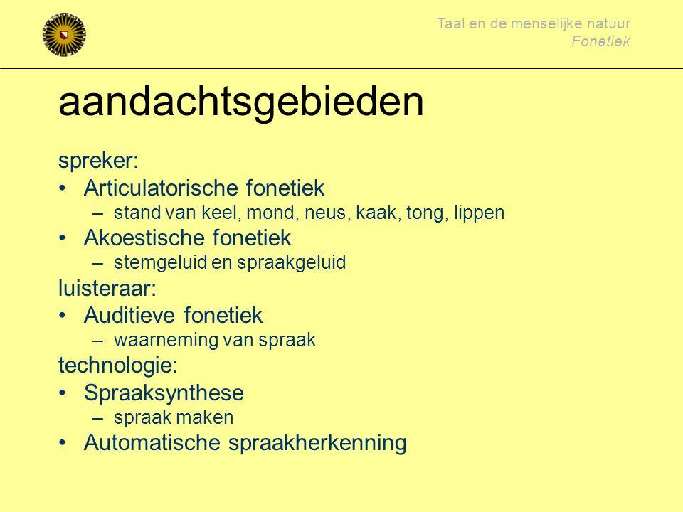 aandachtsgebieden spreker: Articulatorische fonetiek