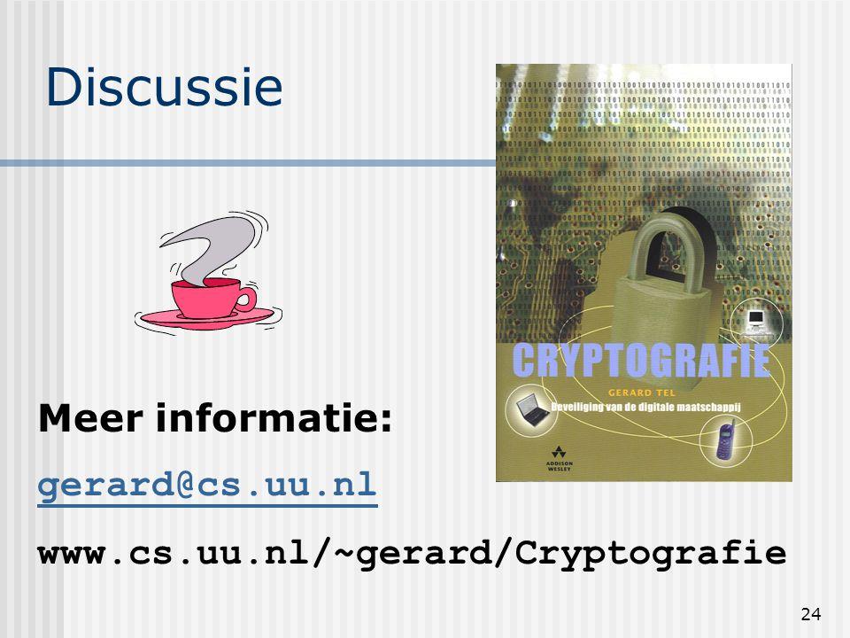 Discussie Meer informatie: gerard@cs.uu.nl