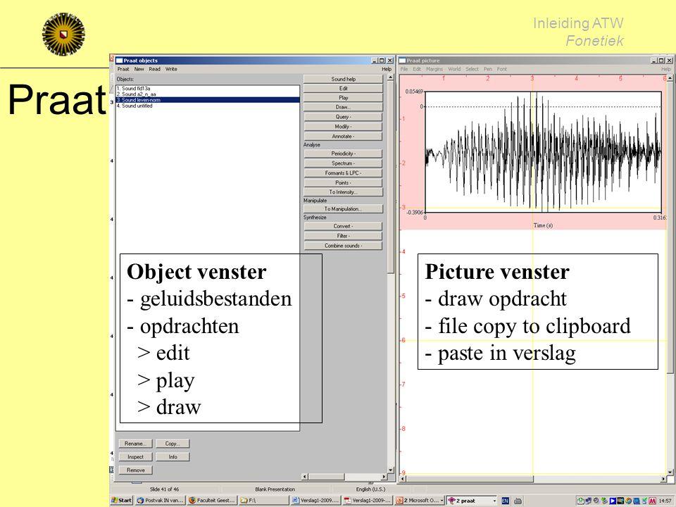 Praat Object venster - geluidsbestanden - opdrachten > edit > play > draw.