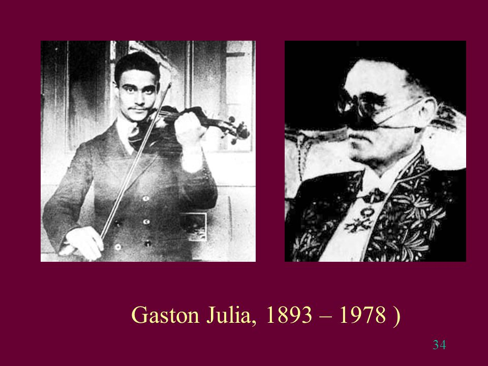 Gaston Julia, 1893 – 1978 )