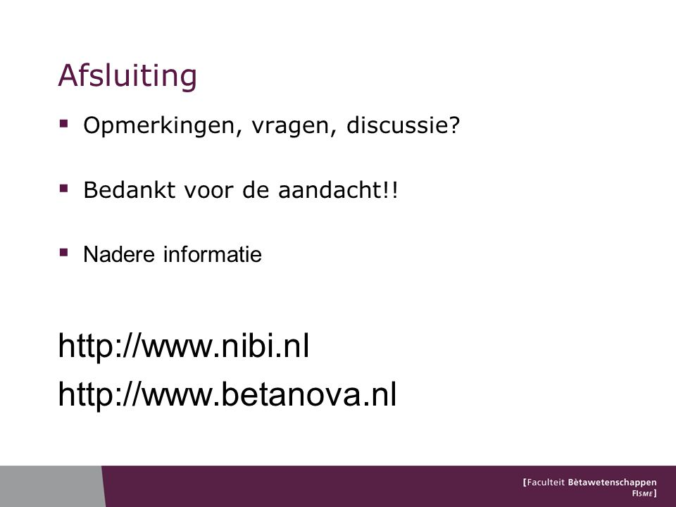 http://www.nibi.nl http://www.betanova.nl Afsluiting