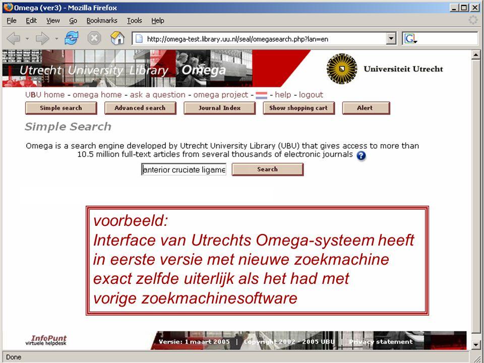 voorbeeld: Interface van Utrechts Omega-systeem heeft. in eerste versie met nieuwe zoekmachine. exact zelfde uiterlijk als het had met.