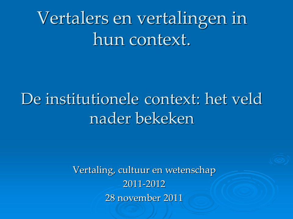 Vertaling, cultuur en wetenschap 2011-2012 28 november 2011