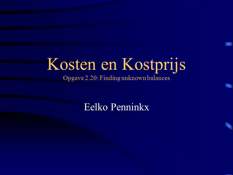 Kosten en Kostprijs Opgave 2.20: Finding unknown balances