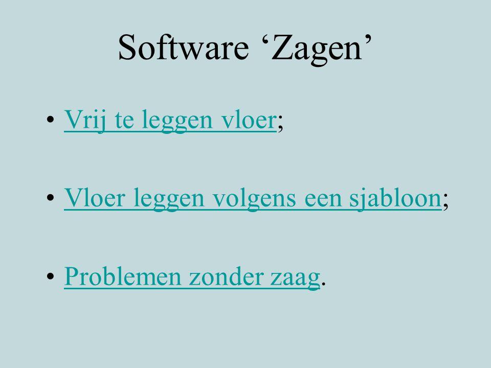 Software 'Zagen' Vrij te leggen vloer;